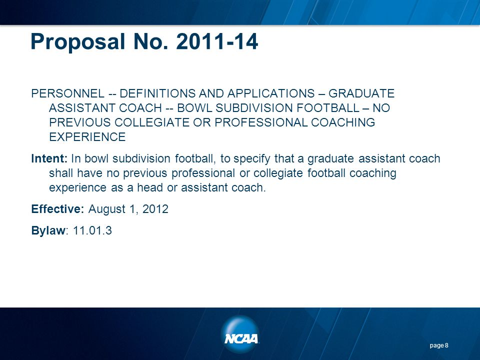 Points to Consider… Permitting all nine assistant coaches in bowl subdivision football (due to the restriction on the head coach during the spring period) and all coaches in championship subdivision football to be on the road simultaneously allows for flexibility and efficiency in utilizing spring evaluation opportunities.