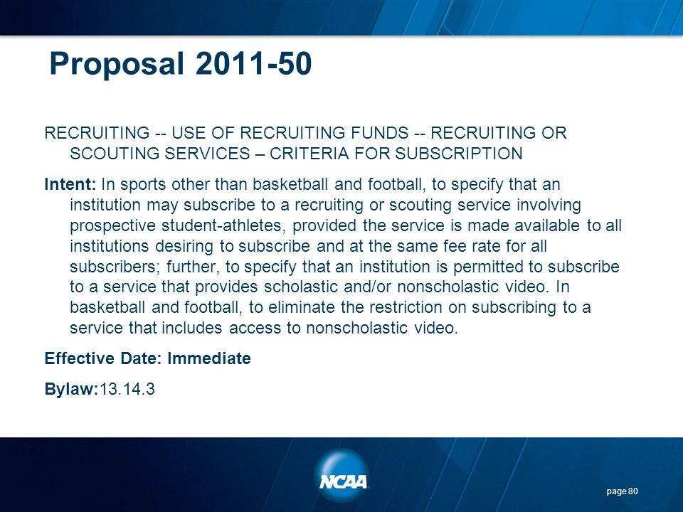 Proposal 2011-50 RECRUITING -- USE OF RECRUITING FUNDS -- RECRUITING OR SCOUTING SERVICES – CRITERIA FOR SUBSCRIPTION Intent: In sports other than bas