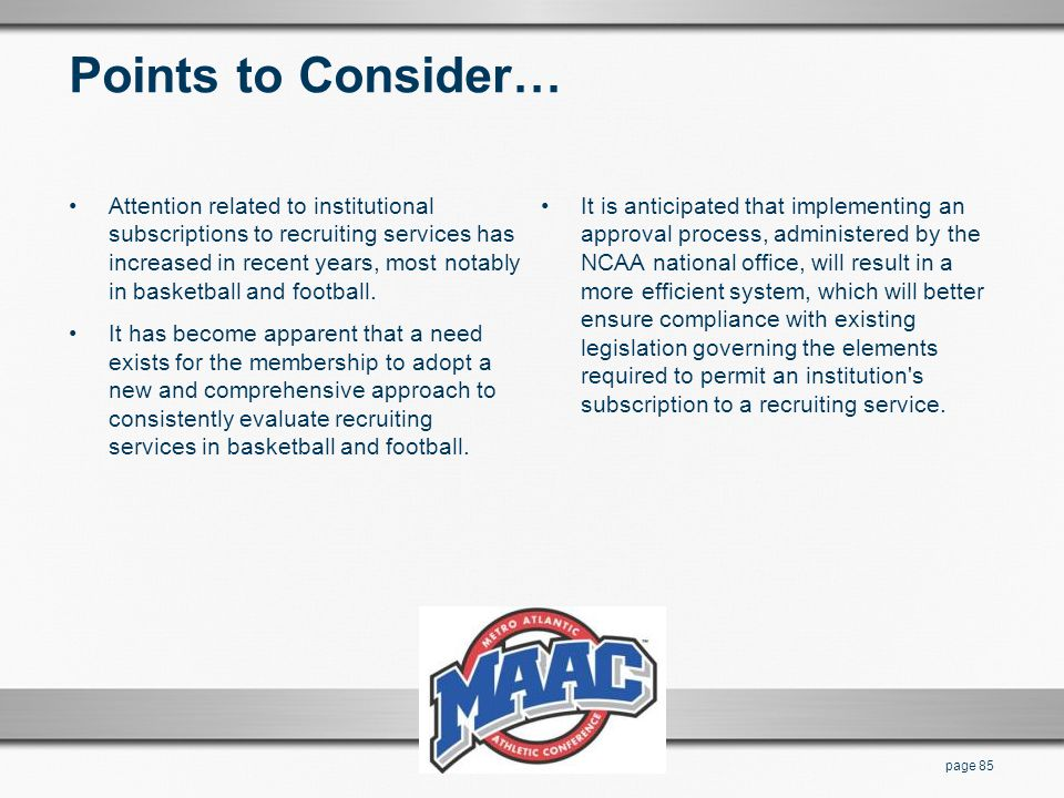 Points to Consider… Attention related to institutional subscriptions to recruiting services has increased in recent years, most notably in basketball