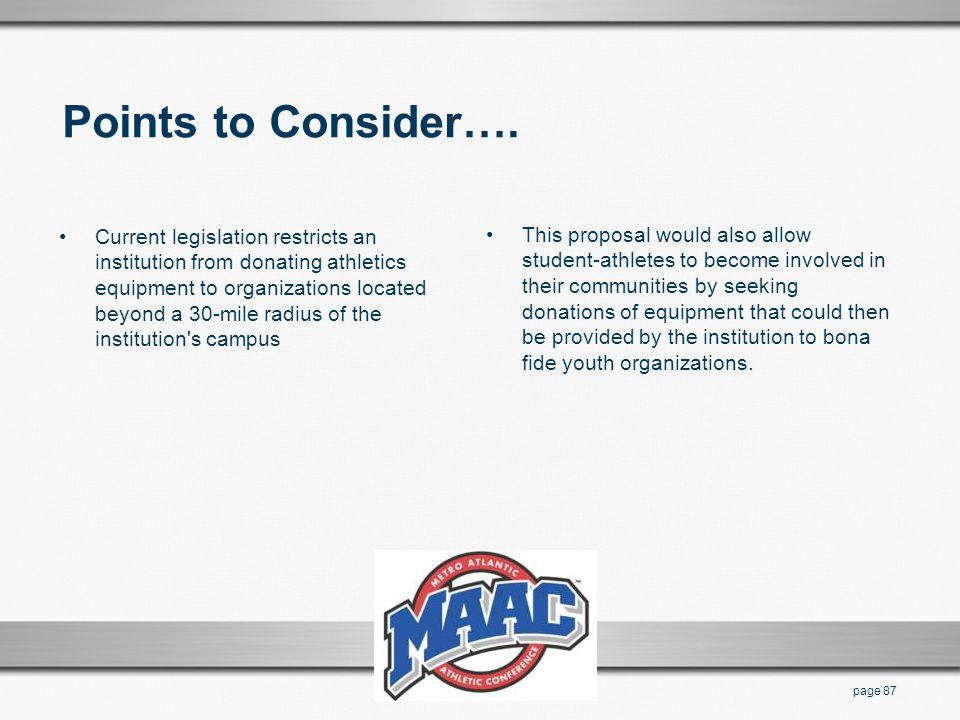 Points to Consider…. Current legislation restricts an institution from donating athletics equipment to organizations located beyond a 30-mile radius o