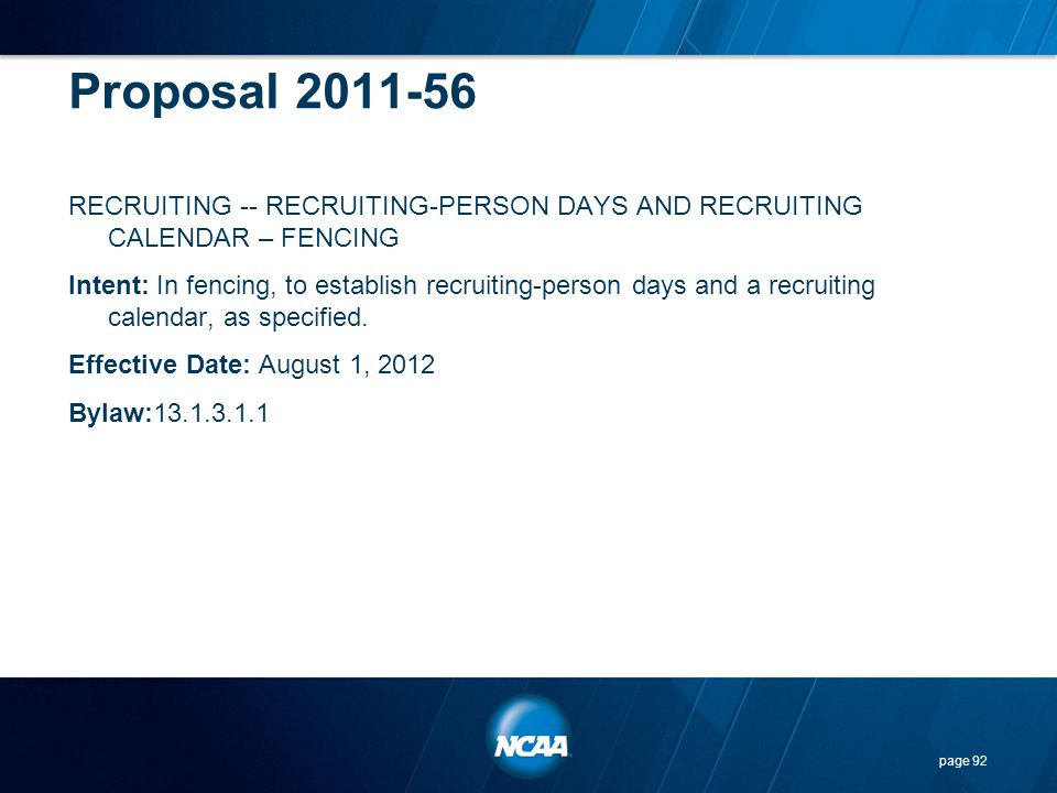 Proposal 2011-56 RECRUITING -- RECRUITING-PERSON DAYS AND RECRUITING CALENDAR – FENCING Intent: In fencing, to establish recruiting-person days and a