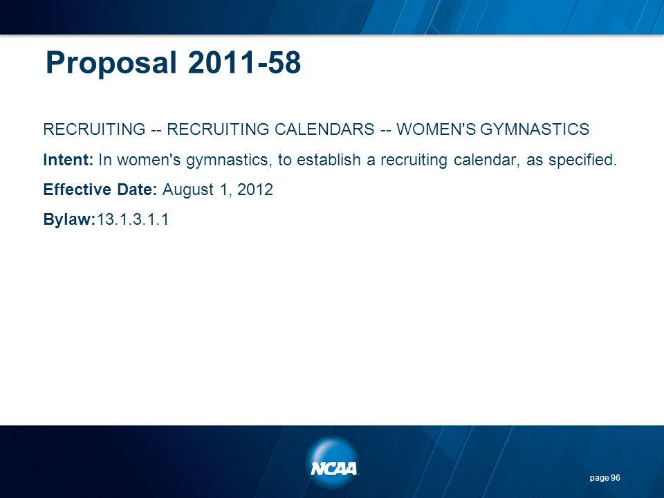 Proposal 2011-58 RECRUITING -- RECRUITING CALENDARS -- WOMEN'S GYMNASTICS Intent: In women's gymnastics, to establish a recruiting calendar, as specif