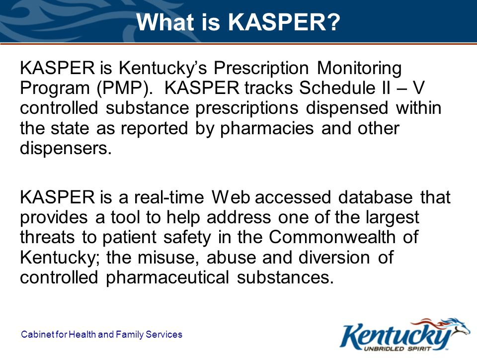 Cabinet for Health and Family Services What is KASPER.