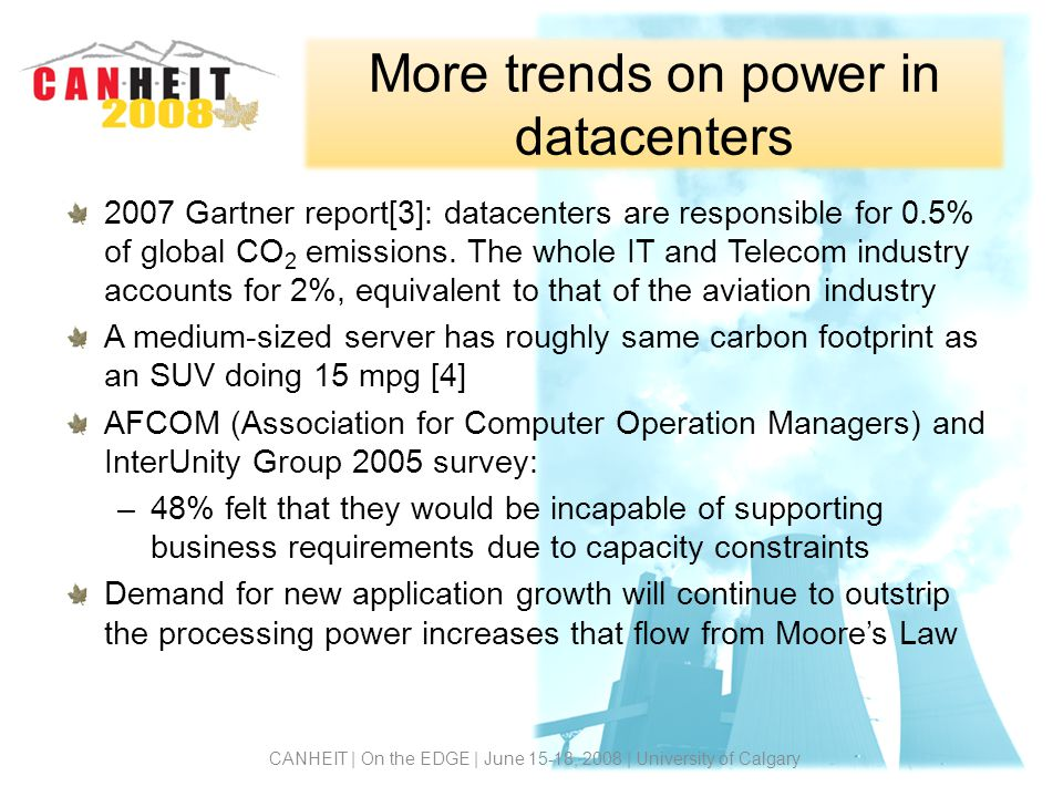 More trends on power in datacenters 2007 Gartner report[3]: datacenters are responsible for 0.5% of global CO 2 emissions.
