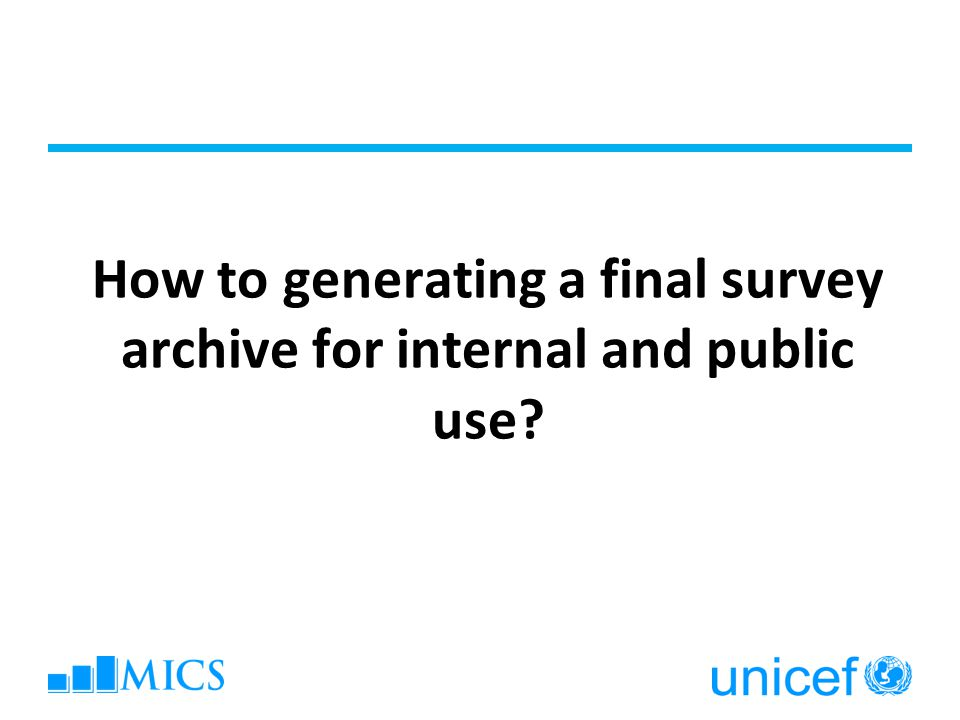 How to generating a final survey archive for internal and public use