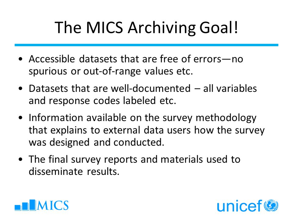 The MICS Archiving Goal.