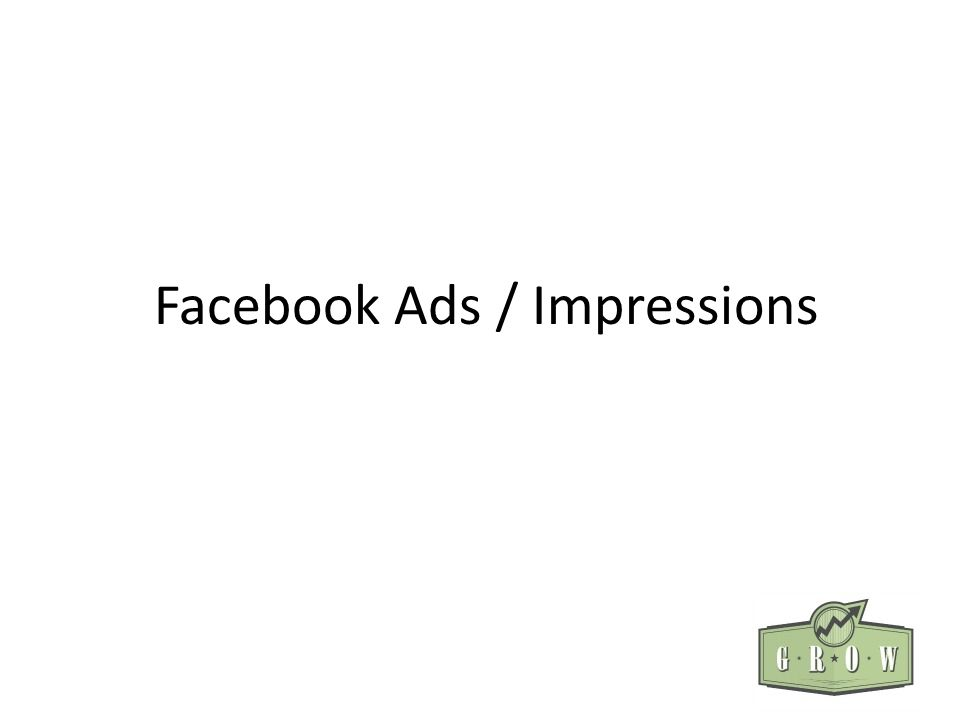 Facebook Ads / Impressions