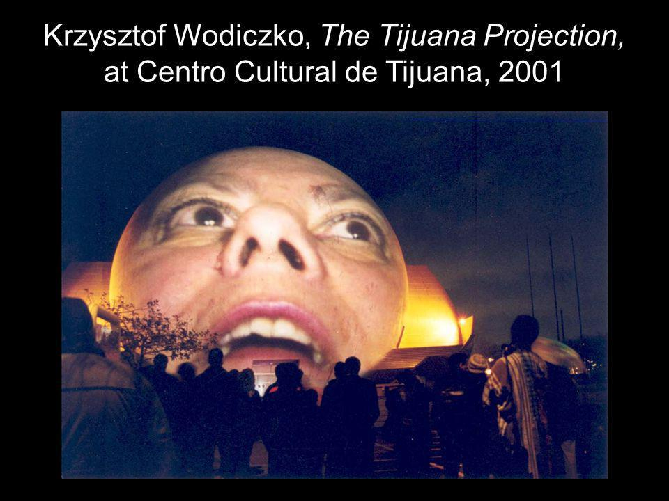 Krzysztof Wodiczko, The Tijuana Projection, at Centro Cultural de Tijuana, 2001