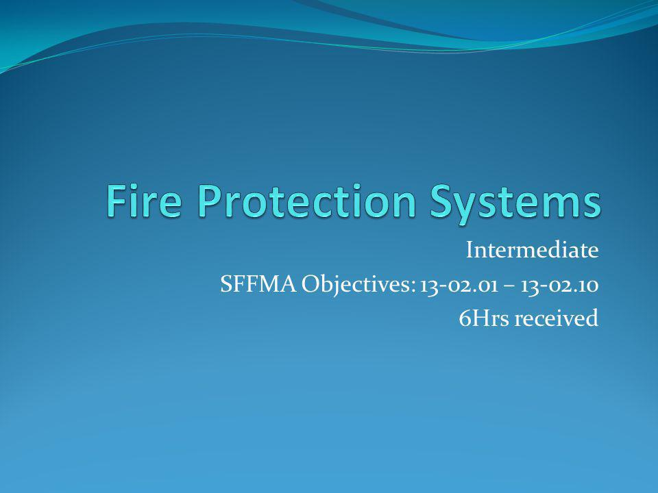 Intermediate SFFMA Objectives: 13-02.01 – 13-02.10 6Hrs received