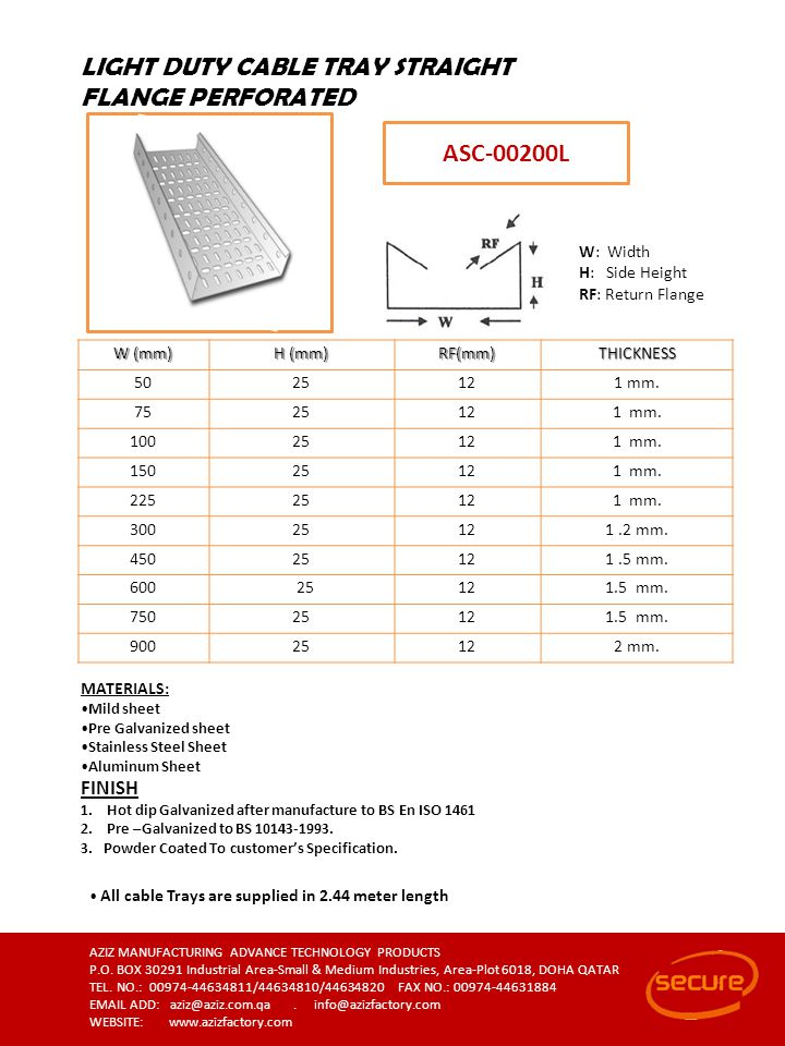 MATERIALS: Mild sheet Pre Galvanized sheet Stainless Steel Sheet Aluminum Sheet FINISH 1.Hot dip Galvanized after manufacture to BS En ISO 1461 2.Pre