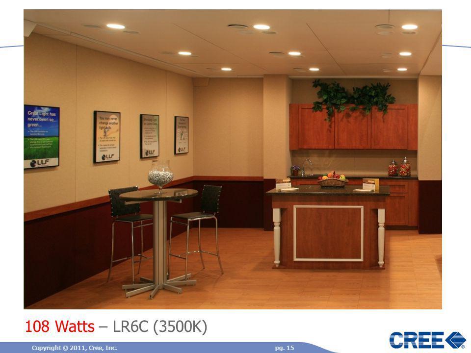 108 Watts – LR6C (3500K) pg. 15Copyright © 2011, Cree, Inc.