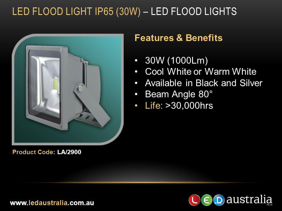 LED FLOOD LIGHT IP65 (30W) – LED FLOOD LIGHTS Features & Benefits 30W (1000Lm) Cool White or Warm White Available in Black and Silver Beam Angle 80° L