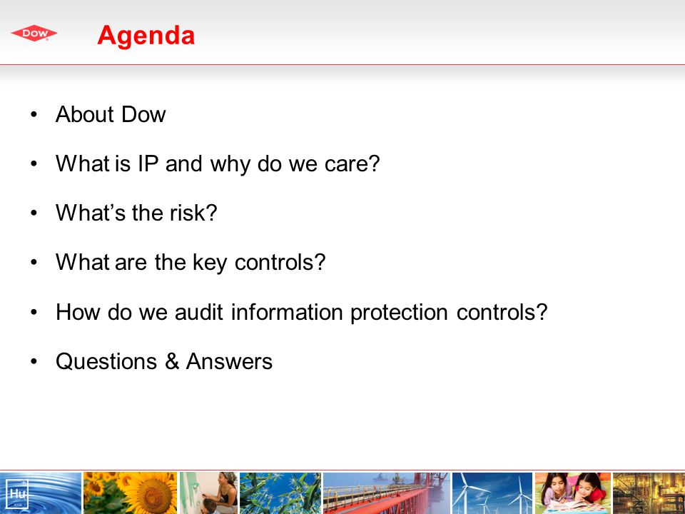 Agenda About Dow What is IP and why do we care. Whats the risk.