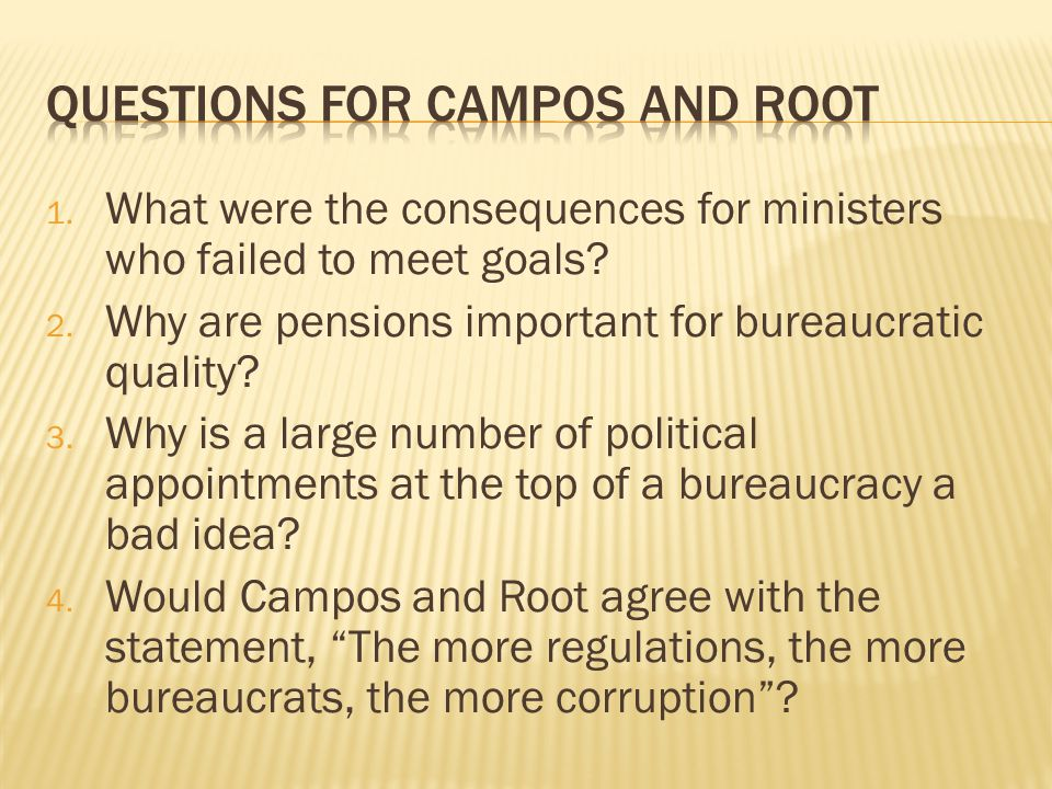 1. What were the consequences for ministers who failed to meet goals? 2. Why are pensions important for bureaucratic quality? 3. Why is a large number
