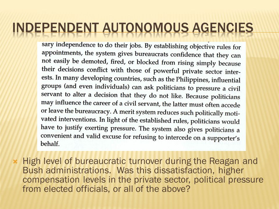High level of bureaucratic turnover during the Reagan and Bush administrations. Was this dissatisfaction, higher compensation levels in the private se