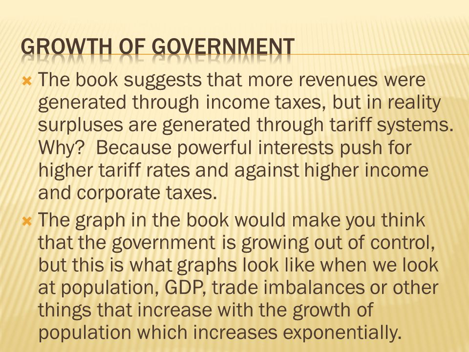 The book suggests that more revenues were generated through income taxes, but in reality surpluses are generated through tariff systems.