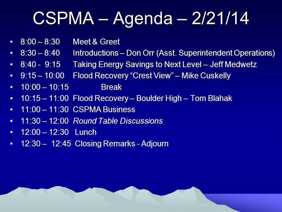 CSPMA – Agenda – 2/21/14 8:00 – 8:30 Meet & Greet 8:30 – 8:40 Introductions – Don Orr (Asst. Superintendent Operations) 8:40 - 9:15 Taking Energy Savi