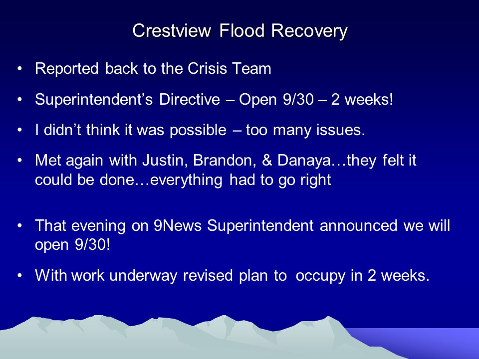 Crestview Flood Recovery Reported back to the Crisis Team Superintendents Directive – Open 9/30 – 2 weeks.