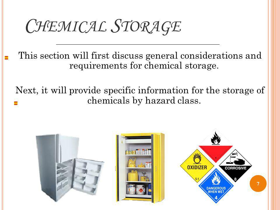 C HEMICAL S TORAGE This section will first discuss general considerations and requirements for chemical storage.