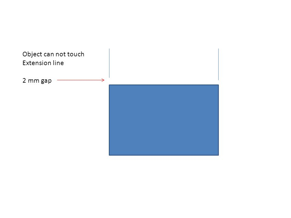 Object can not touch Extension line 2 mm gap