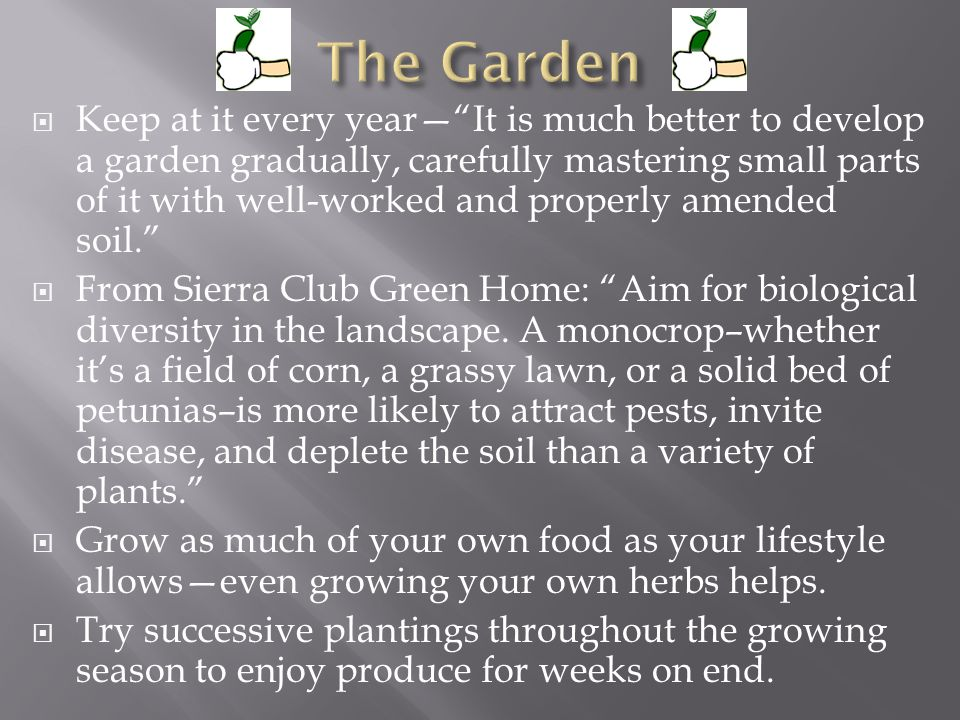 Keep at it every yearIt is much better to develop a garden gradually, carefully mastering small parts of it with well-worked and properly amended soil.