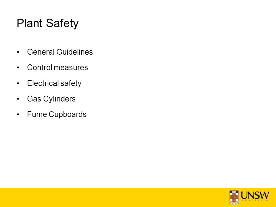 Plant Safety General Guidelines Control measures Electrical safety Gas Cylinders Fume Cupboards
