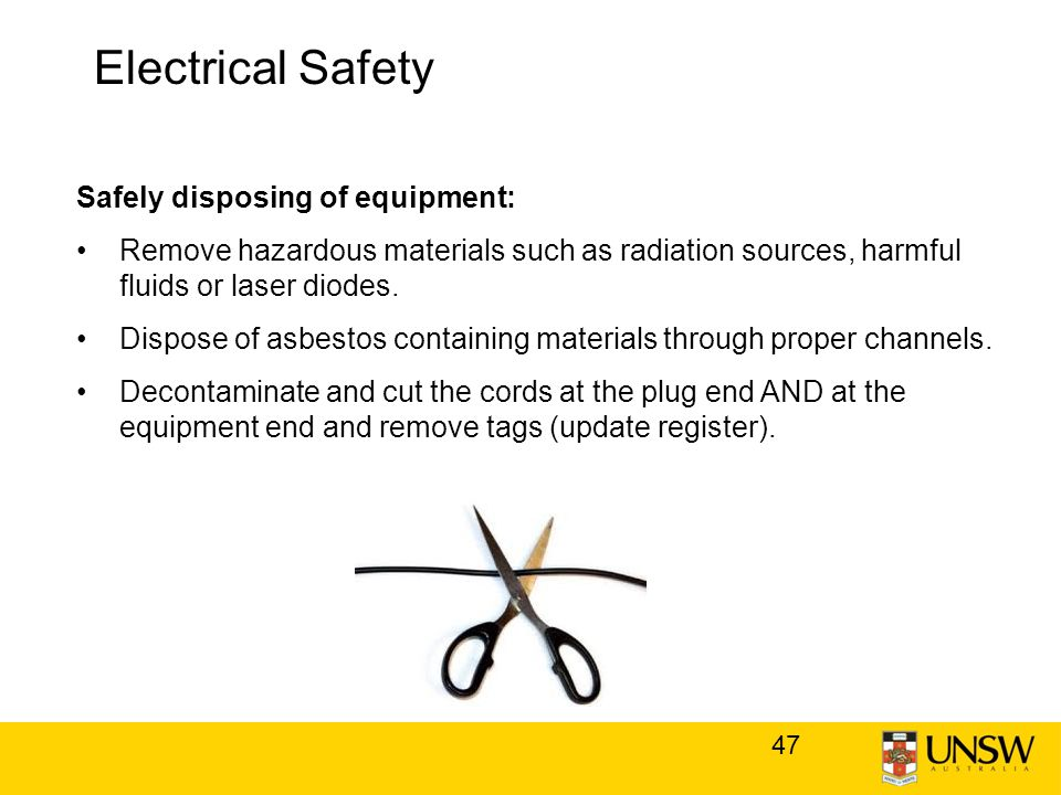 47 Safely disposing of equipment: Remove hazardous materials such as radiation sources, harmful fluids or laser diodes.