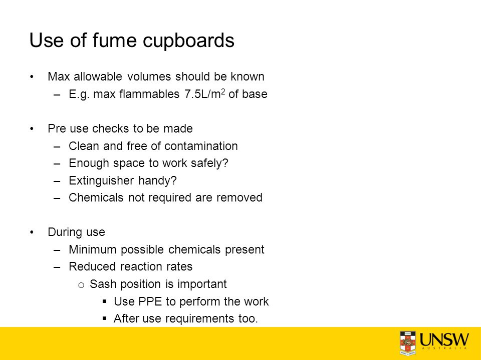 Use of fume cupboards Max allowable volumes should be known –E.g.