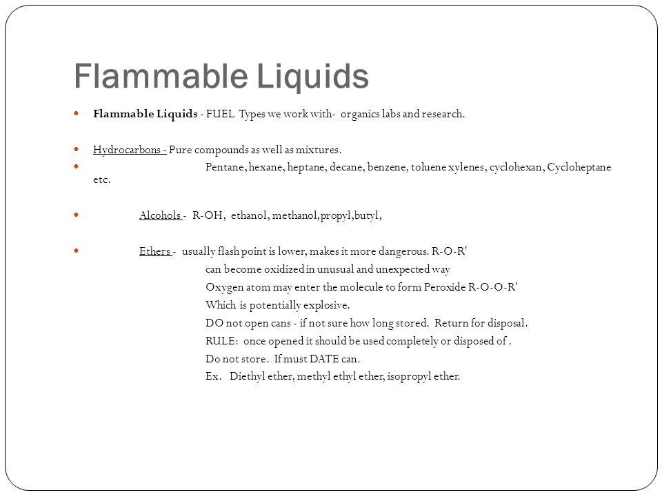 Flammable Liquids Ketones Flash point is generally higher.
