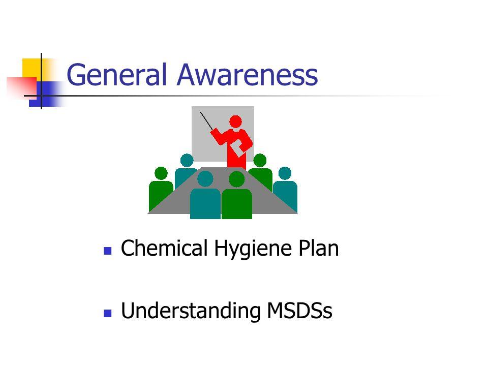 General Awareness Chemical Hygiene Plan Understanding MSDSs