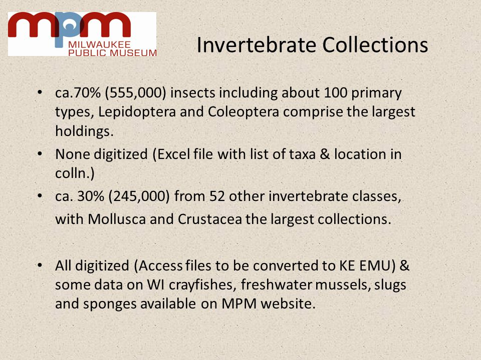 ca.70% (555,000) insects including about 100 primary types, Lepidoptera and Coleoptera comprise the largest holdings. None digitized (Excel file with