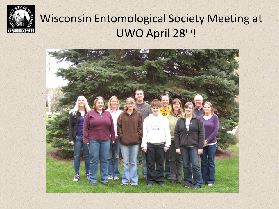 Wisconsin Entomological Society Meeting at UWO April 28 th !