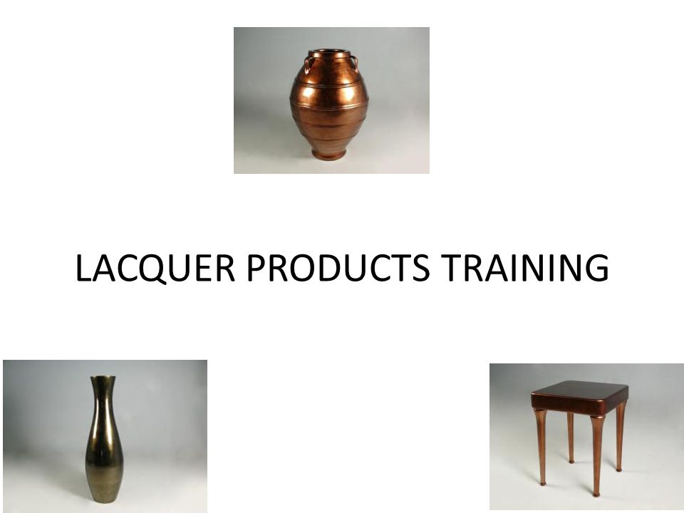 LACQUER PRODUCTS TRAINING