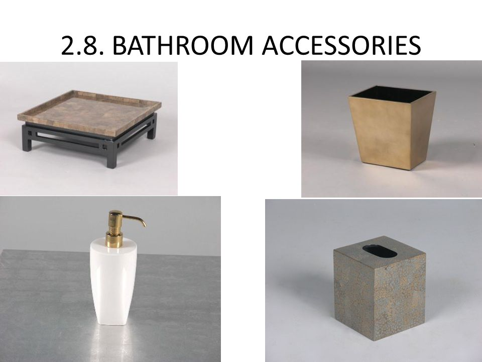 2.8. BATHROOM ACCESSORIES