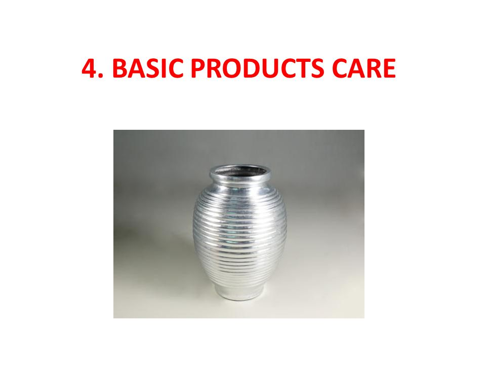 4. BASIC PRODUCTS CARE