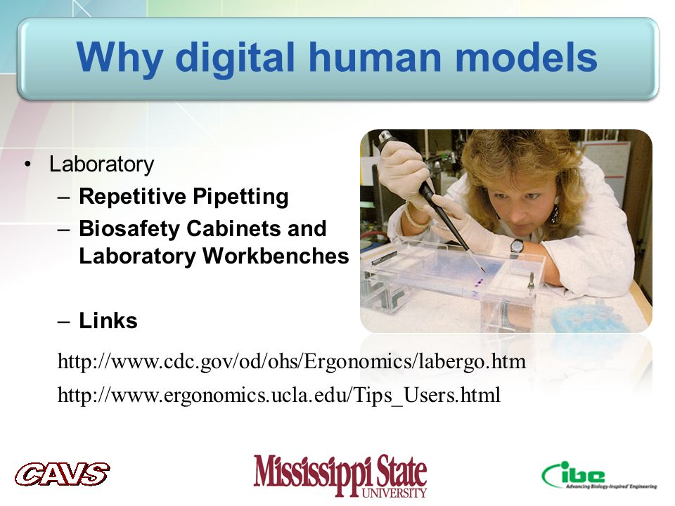 Laboratory –Repetitive Pipetting –Biosafety Cabinets and Laboratory Workbenches –Links     Why digital human models