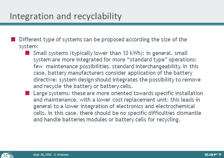 Sept 26, 2012 C. Chanson 10 Integration and recyclability Different type of systems can be proposed according the size of the system: Small systems (t