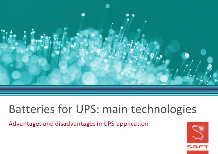 Batteries for UPS: main technologies Advantages and disadvantages in UPS application