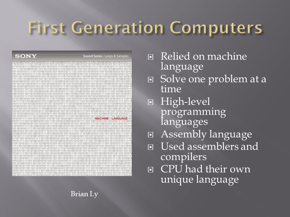 Relied on machine language Solve one problem at a time High-level programming languages Assembly language Used assemblers and compilers CPU had their