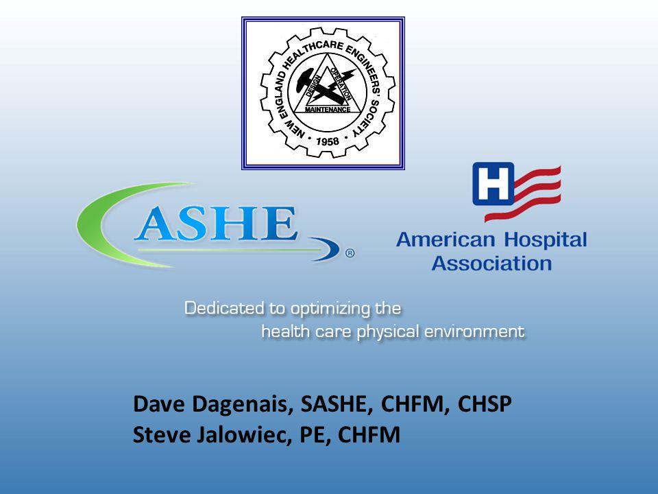 Dave Dagenais, SASHE, CHFM, CHSP Steve Jalowiec, PE, CHFM