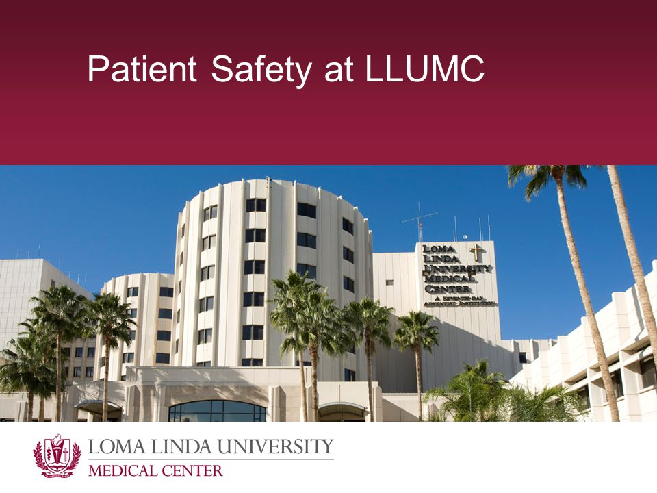 Patient Safety at LLUMC
