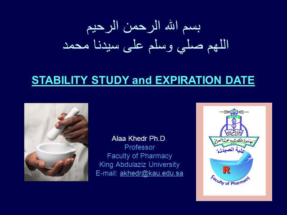 Alaa Khedr Ph.D. Professor Faculty of Pharmacy King Abdulaziz University E-mail: akhedr@kau.edu.saakhedr@kau.edu.sa R بسم الله الرحمن الرحيم اللهم صلي