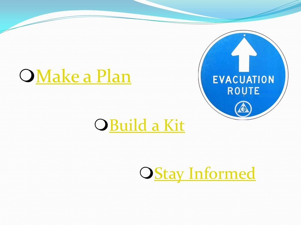 Make a Plan Build a Kit Stay Informed
