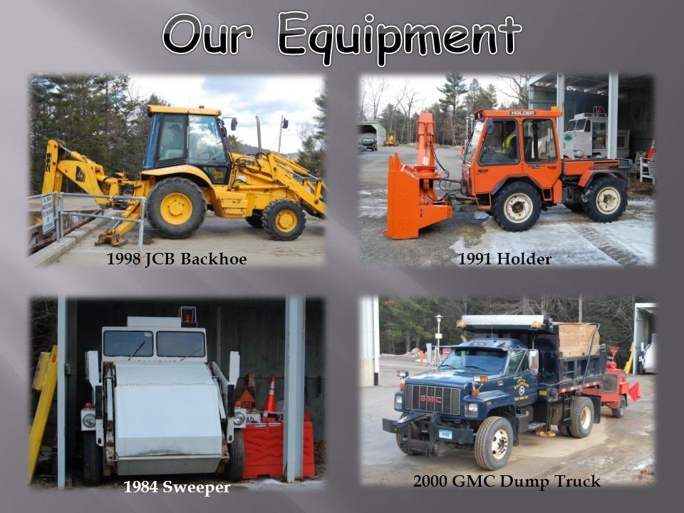 1998 JCB Backhoe1991 Holder 1984 Sweeper 2000 GMC Dump Truck