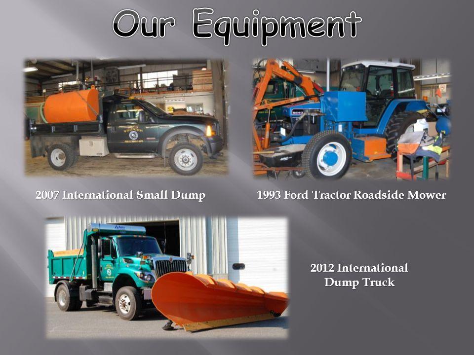 2007 International Small Dump 2012 International Dump Truck 1993 Ford Tractor Roadside Mower