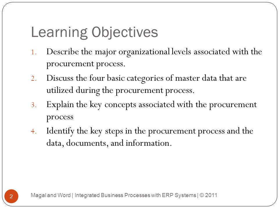 Enterprise-Level Purchasing Organization 13 Magal and Word | Integrated Business Processes with ERP Systems | © 2011