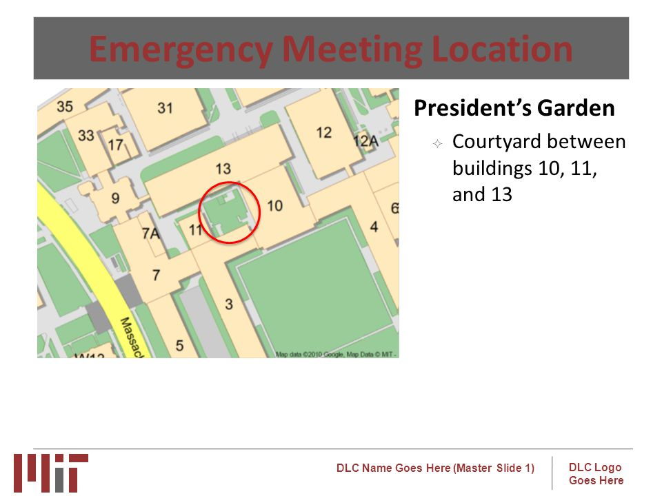 DLC Name Goes Here (Master Slide 1) DLC Logo Goes Here Emergency Meeting Location o Presidents Garden Courtyard between buildings 10, 11, and 13