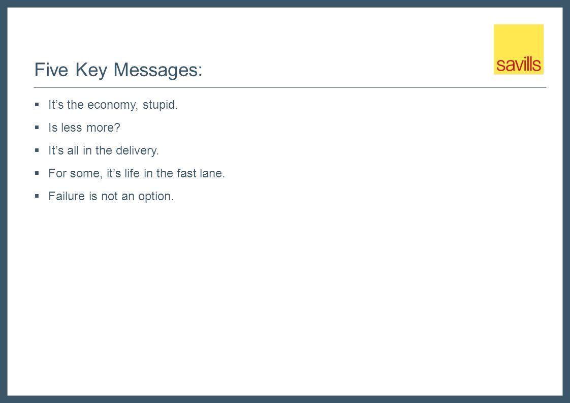 Message 1 – Its the economy, stupid.