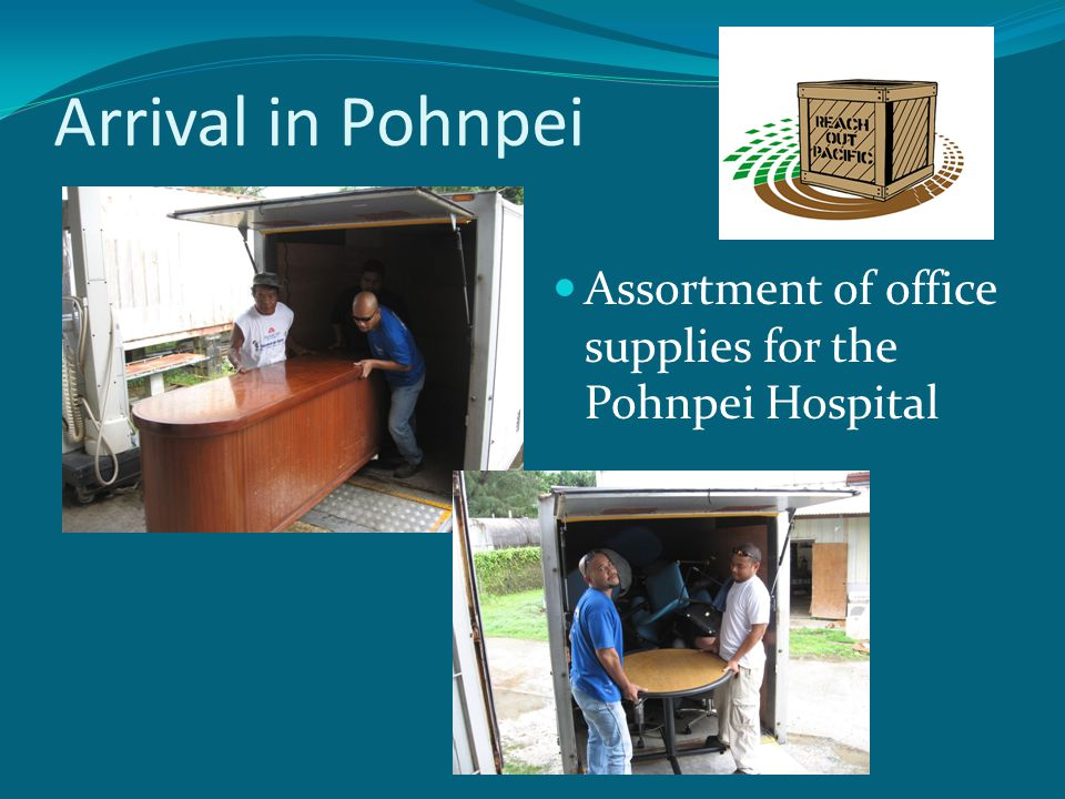 Arrival in Pohnpei Assortment of office supplies for the Pohnpei Hospital