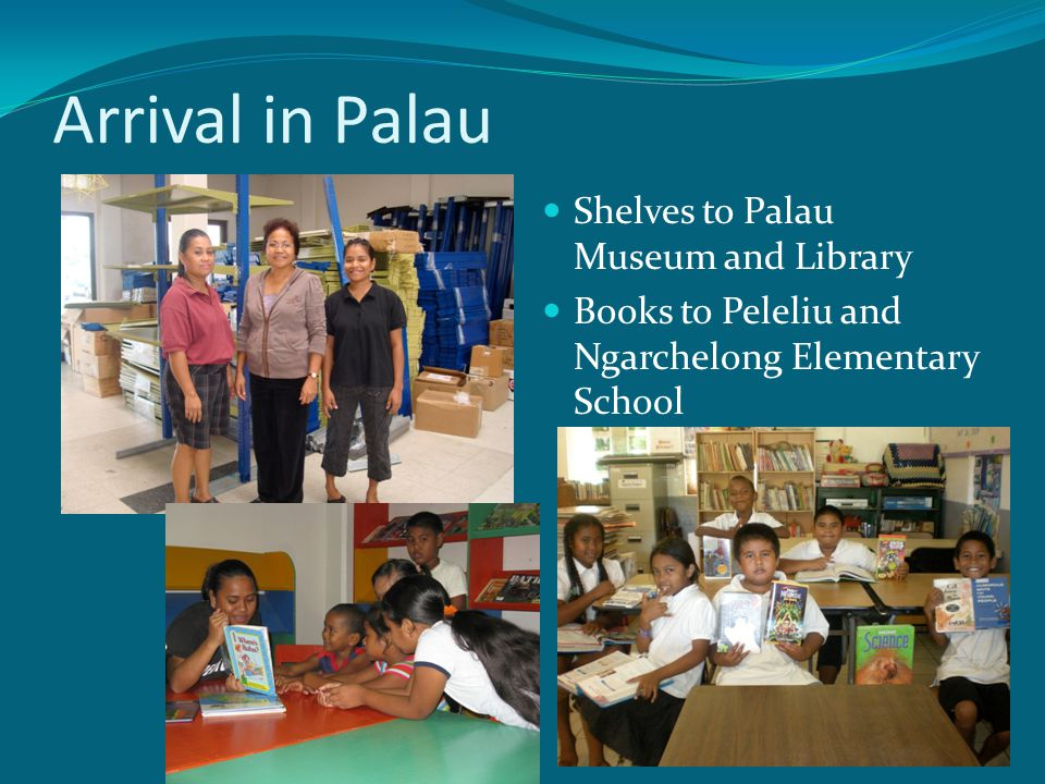 Arrival in Palau Shelves to Palau Museum and Library Books to Peleliu and Ngarchelong Elementary School